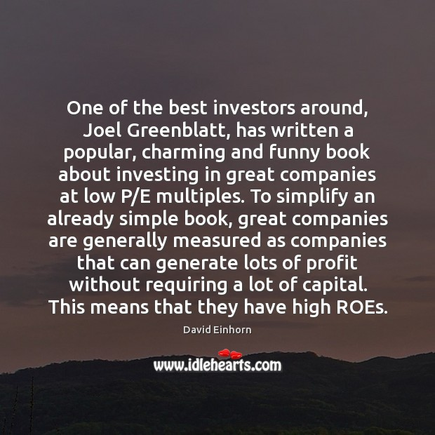 One of the best investors around, Joel Greenblatt, has written a popular, Image