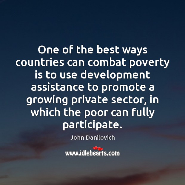 One of the best ways countries can combat poverty is to use Poverty Quotes Image