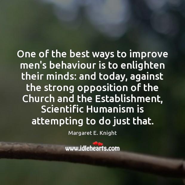 One of the best ways to improve men's behaviour is to enlighten Image