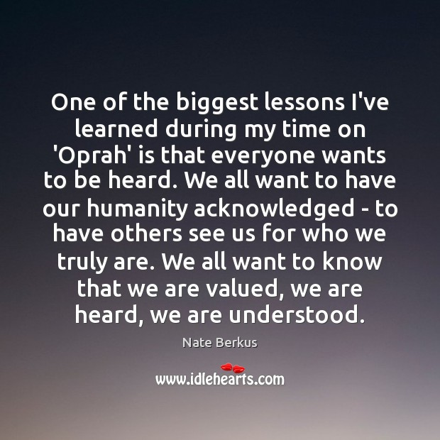 One of the biggest lessons I've learned during my time on 'Oprah' Nate Berkus Picture Quote