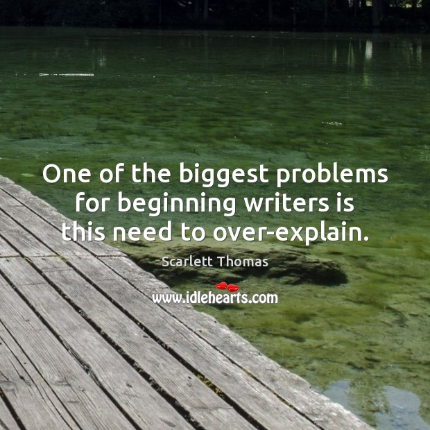 Image, One of the biggest problems for beginning writers is this need to over-explain.