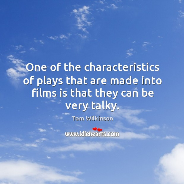 One of the characteristics of plays that are made into films is that they can be very talky. Image