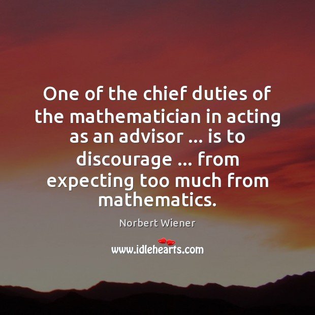 One of the chief duties of the mathematician in acting as an Image