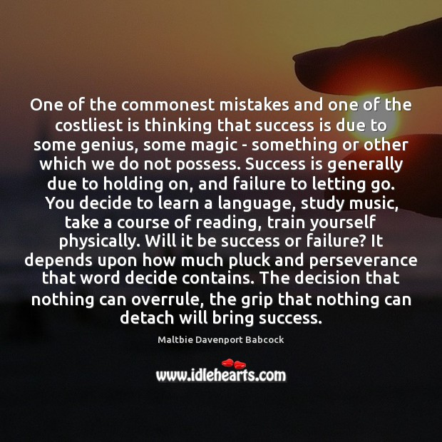 One of the commonest mistakes and one of the costliest is thinking Letting Go Quotes Image