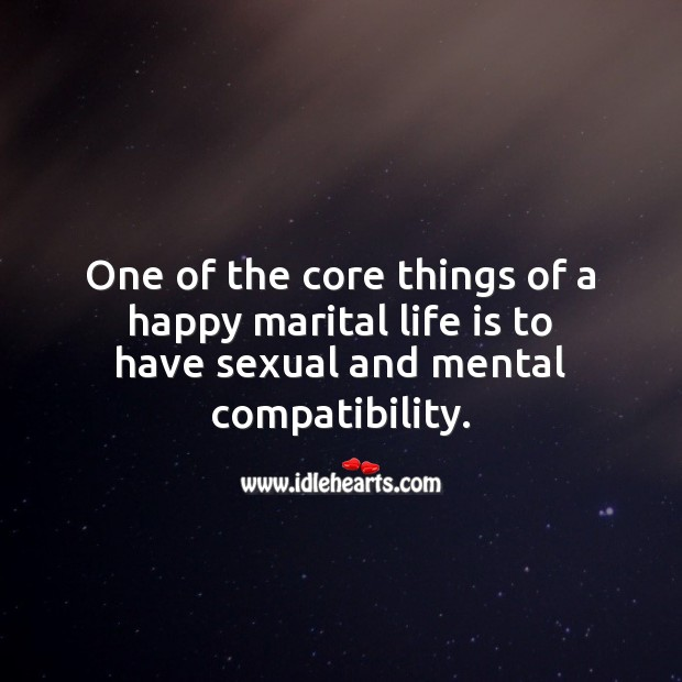 One of the core things of a happy marital life is to have sexual and mental compatibility. Life Quotes Image