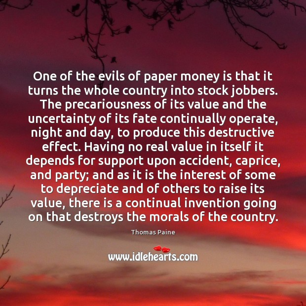 Image, One of the evils of paper money is that it turns the