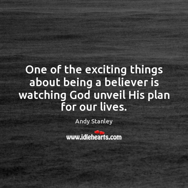 Image, One of the exciting things about being a believer is watching God
