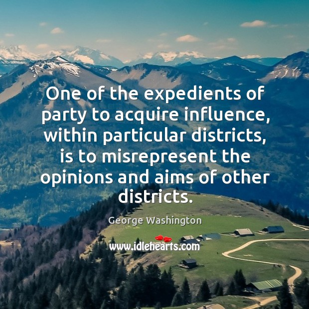 One of the expedients of party to acquire influence, within particular districts, Image