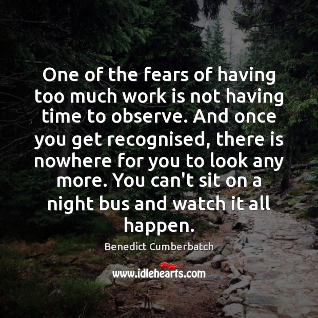 One of the fears of having too much work is not having Work Quotes Image