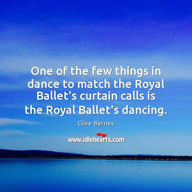 One of the few things in dance to match the Royal Ballet's Image