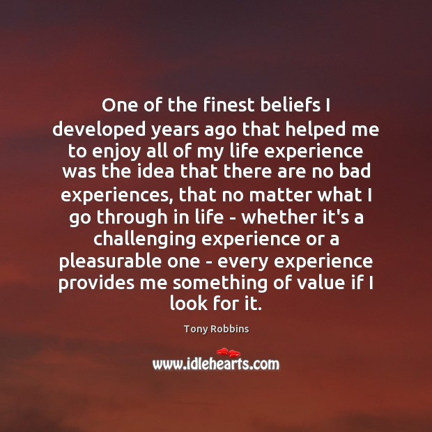 Image, One of the finest beliefs I developed years ago that helped me
