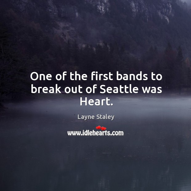 One of the first bands to break out of seattle was heart. Image