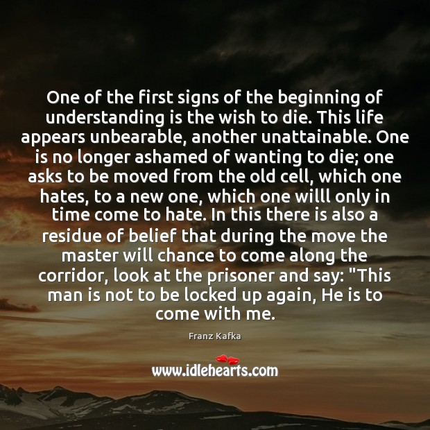 One of the first signs of the beginning of understanding is the Franz Kafka Picture Quote