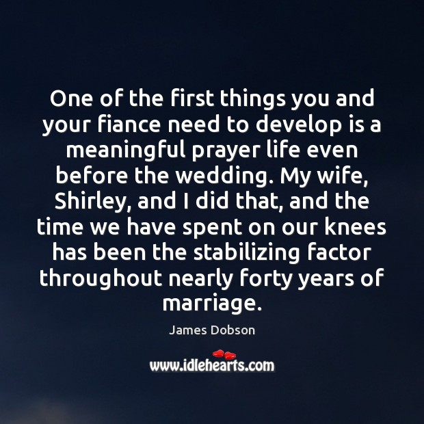 One of the first things you and your fiance need to develop James Dobson Picture Quote
