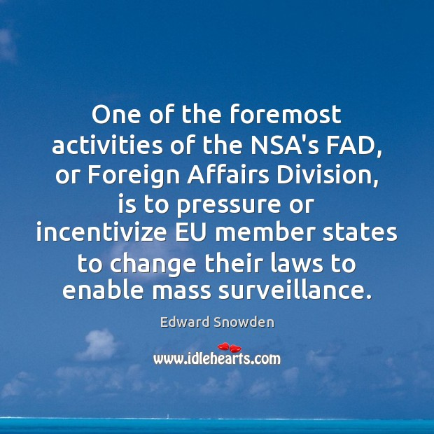 One of the foremost activities of the NSA's FAD, or Foreign Affairs Image