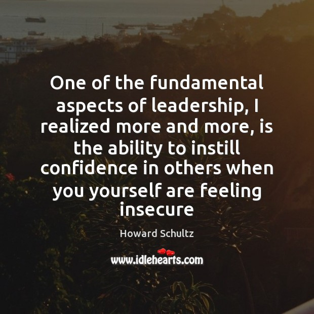 Image, One of the fundamental aspects of leadership, I realized more and more,