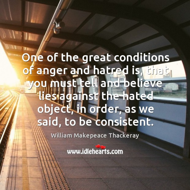 Image, One of the great conditions of anger and hatred is, that you