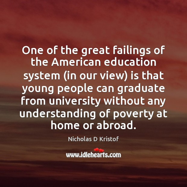 One of the great failings of the American education system (in our Image