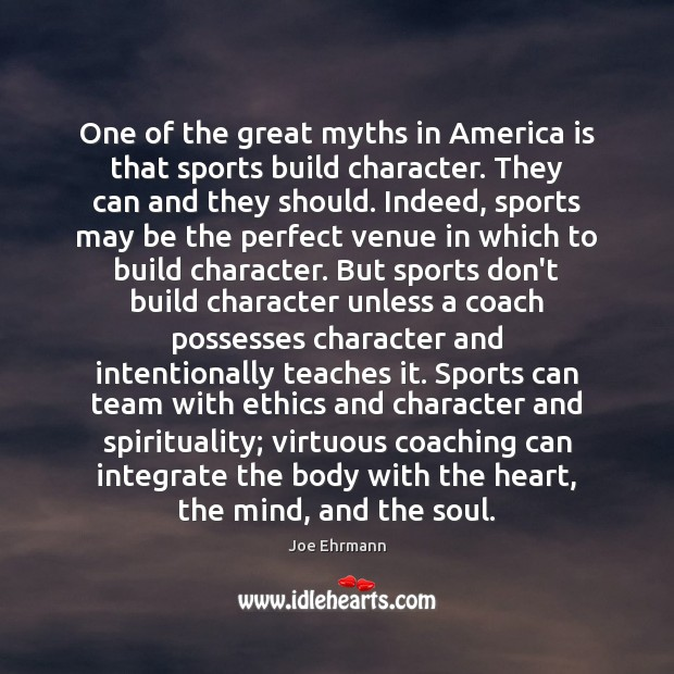 One of the great myths in America is that sports build character. Image