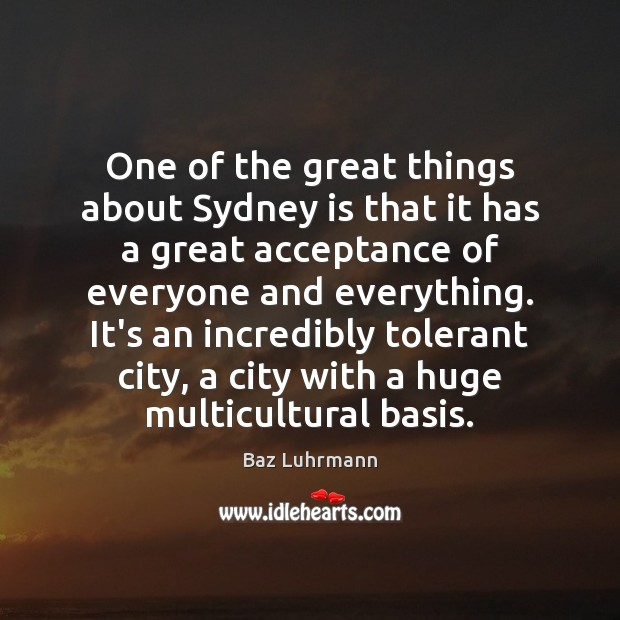 One of the great things about Sydney is that it has a Baz Luhrmann Picture Quote
