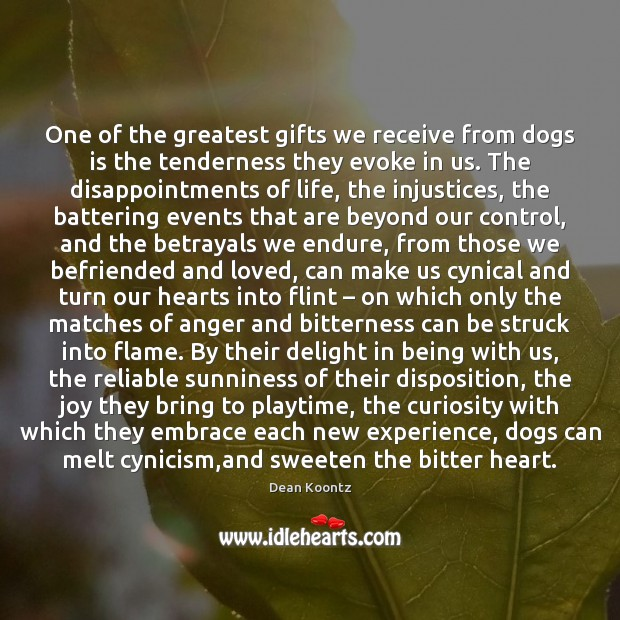 Image, One of the greatest gifts we receive from dogs is the tenderness