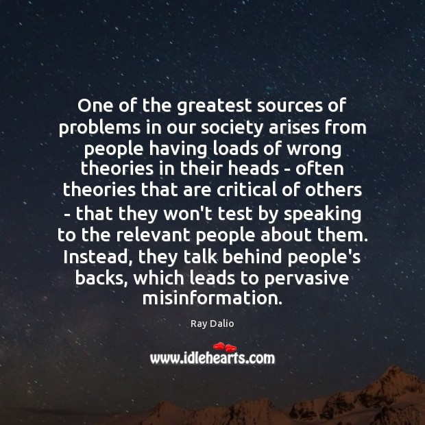 One of the greatest sources of problems in our society arises from Ray Dalio Picture Quote