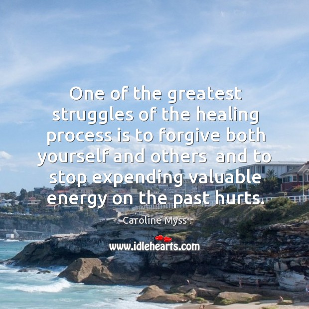One of the greatest struggles of the healing process is to forgive Image