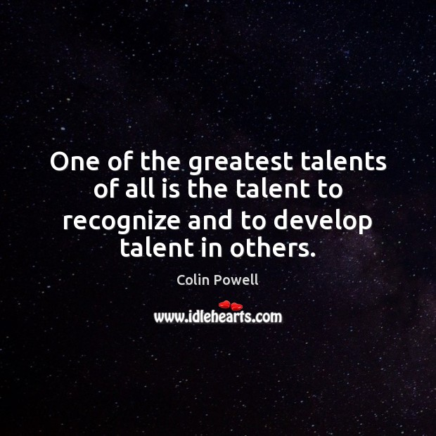 One of the greatest talents of all is the talent to recognize Image