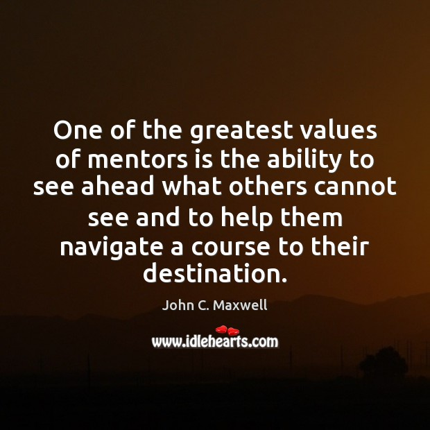 Image, One of the greatest values of mentors is the ability to see