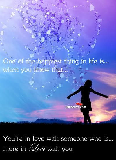 One Of The Happiest Thing in Life Is When You…