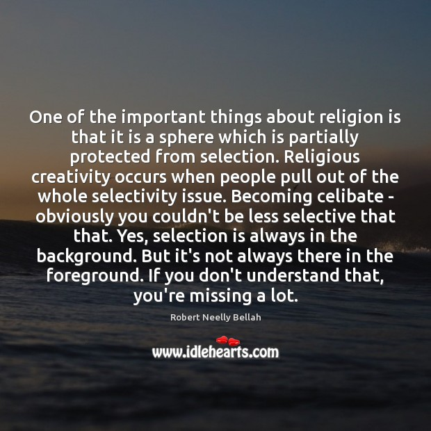 One of the important things about religion is that it is a Image