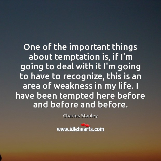One of the important things about temptation is, if I'm going to Image