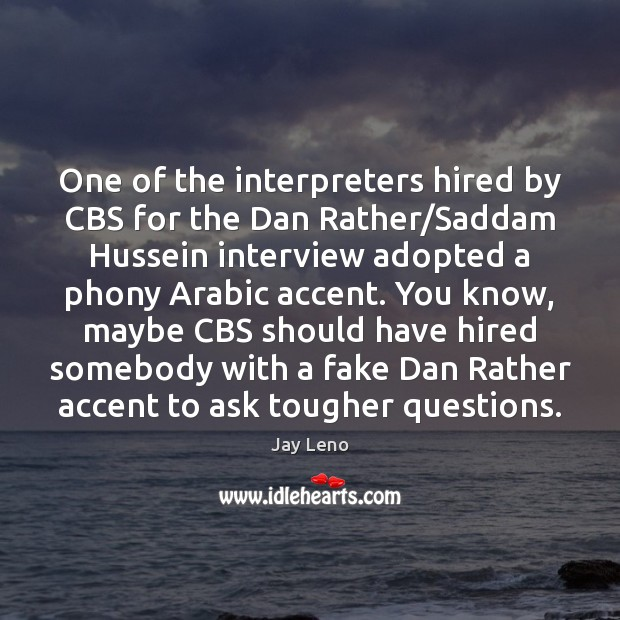 One of the interpreters hired by CBS for the Dan Rather/Saddam Image