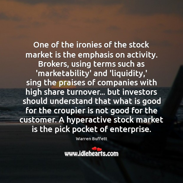 Image, One of the ironies of the stock market is the emphasis on