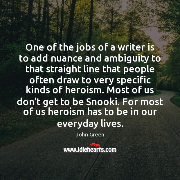Image, One of the jobs of a writer is to add nuance and