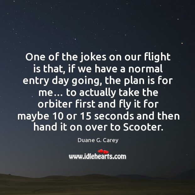 One of the jokes on our flight is that, if we have a normal entry day going Image