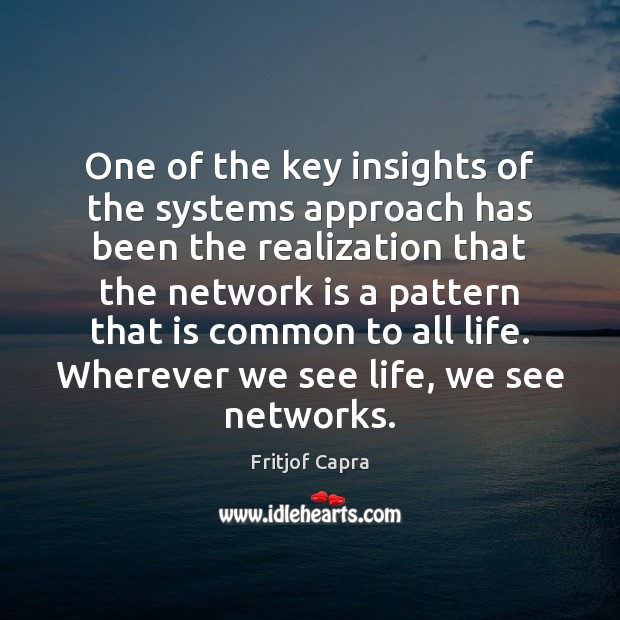 One of the key insights of the systems approach has been the Image