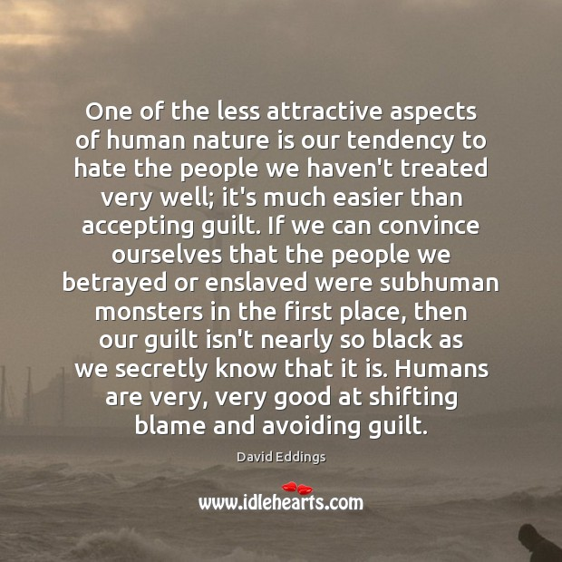 One of the less attractive aspects of human nature is our tendency Image