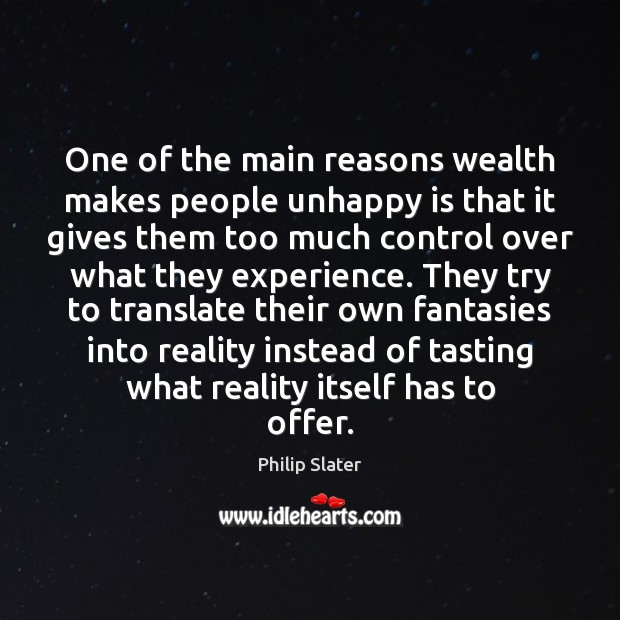 One of the main reasons wealth makes people unhappy is that it Image