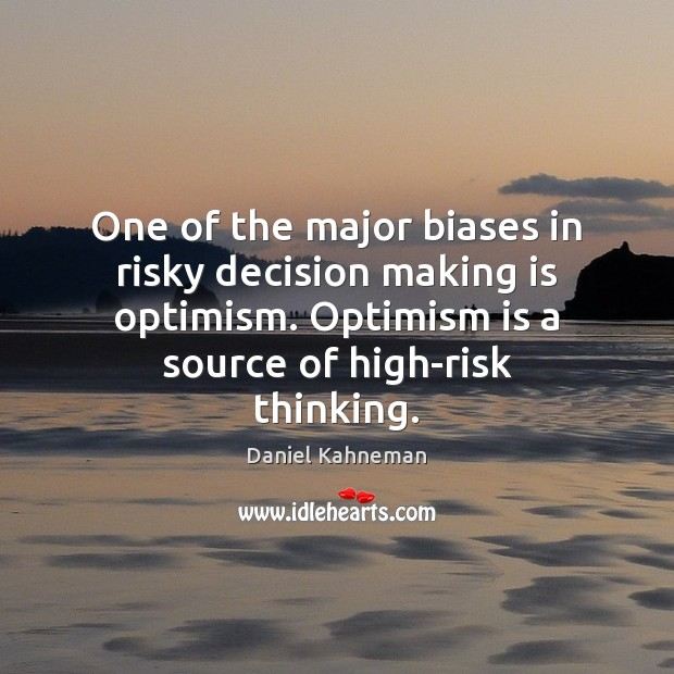 One of the major biases in risky decision making is optimism. Optimism Image