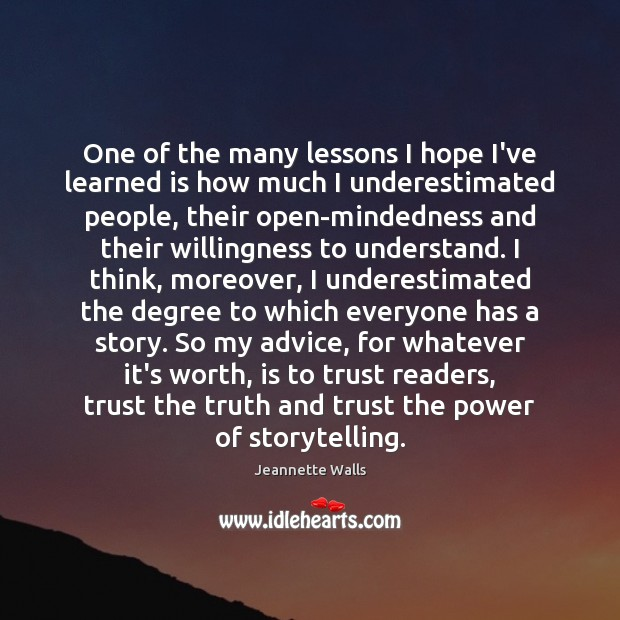One of the many lessons I hope I've learned is how much Jeannette Walls Picture Quote
