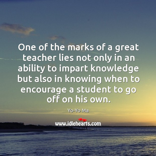 One of the marks of a great teacher lies not only in Image