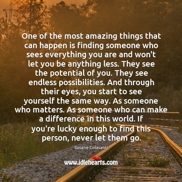 One of the most amazing things that can happen is finding someone Image