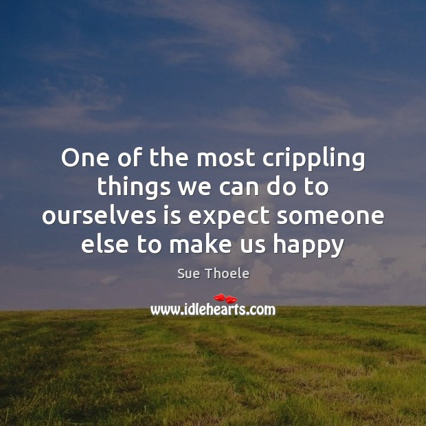 One of the most crippling things we can do to ourselves is Sue Thoele Picture Quote