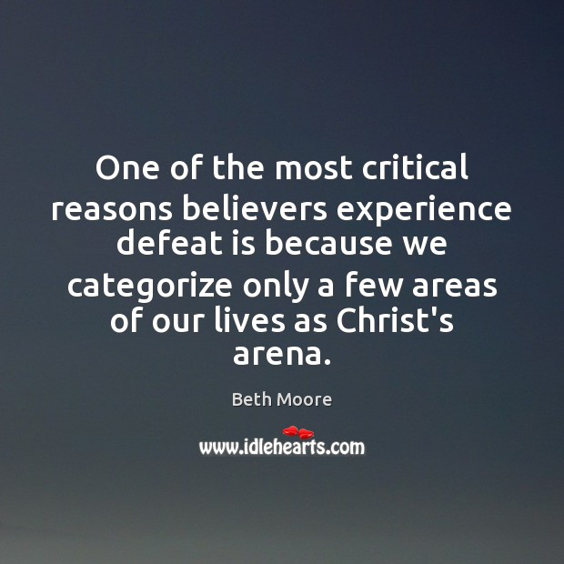 One of the most critical reasons believers experience defeat is because we Defeat Quotes Image