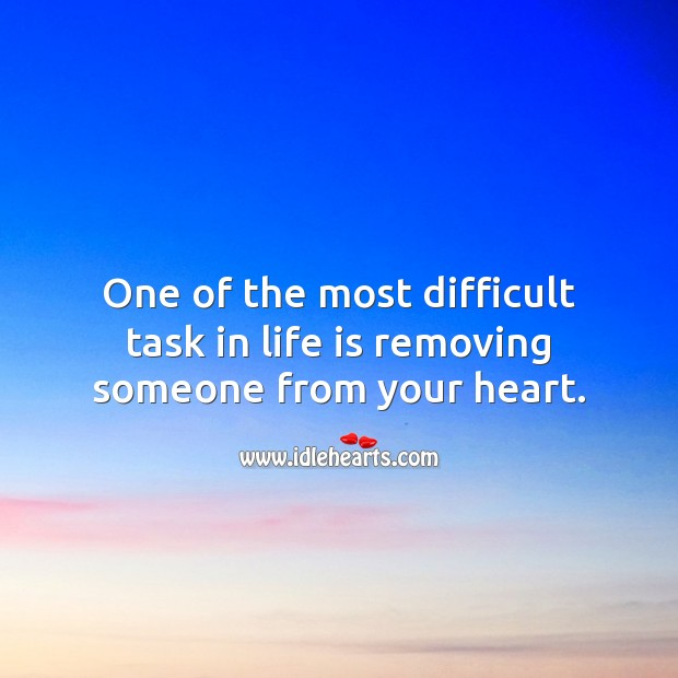 One of the most difficult task in life is removing someone from your heart. Love Hurts Quotes Image
