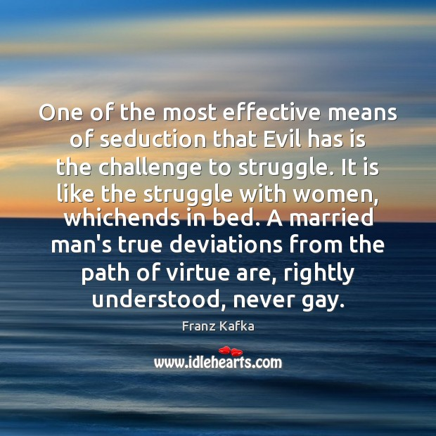 One of the most effective means of seduction that Evil has is Image