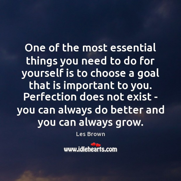 One of the most essential things you need to do for yourself Les Brown Picture Quote