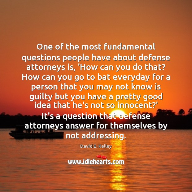 Image, One of the most fundamental questions people have about defense attorneys is,