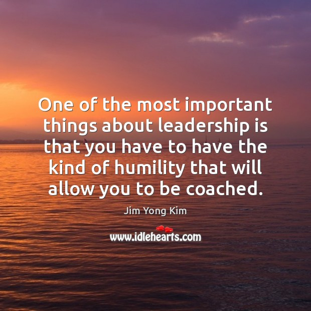 One of the most important things about leadership is that you have Leadership Quotes Image